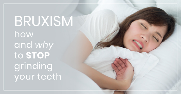 Picture of a woman sleeping with words Bruxism: how and why to stop grinding your teeth. Dr. Cecil Lamberton can diagnose and treat the side effects of grinding your teeth.