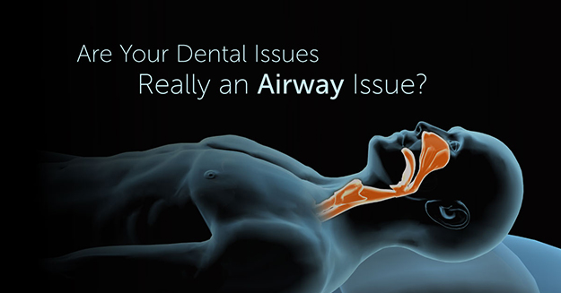 Human body lying down with the words, Are Your Dental Issues Really an Airway Issue?